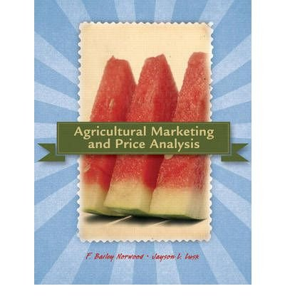 [ Agricultural Marketing and Price Analysis By Norwood, F Bailey ( Author ) Paperback 2007 ]