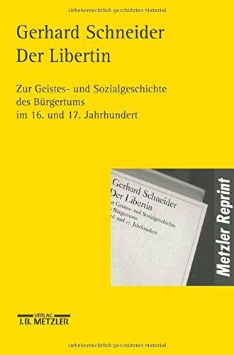 Download Der Libertin: Zur Geistes- und Sozialgeschichte des Bürgertums im 16. und 17. Jahrhundert (German Edition) PDF