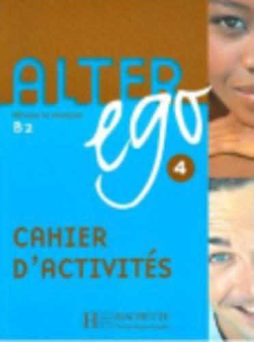 Alter Ego 4: Methode de Francais B2 (Bk. 4) (English and French Edition)