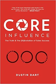 Book Core Influence: The Truth and the [R]Evolution of Sales Success