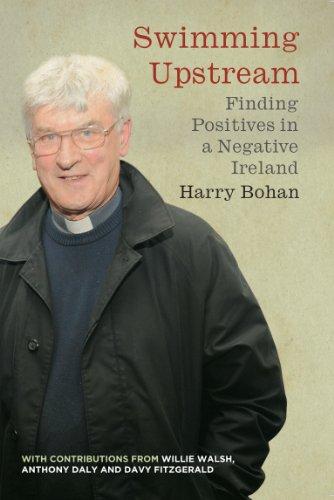 Swimming Upstream: Finding Positives in a Negative Ireland por Harry Bohan