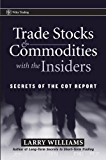 Trade Stocks and Commodities with the Insiders: Secrets of the COT Report (Wiley Trading Book 247)