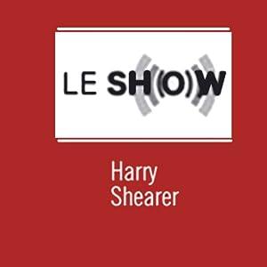 Le Show, 1-Month Subscription Radio/TV Program