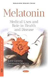 Melatonin: Medical Uses and Role in Health and Disease
