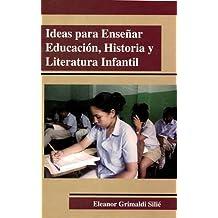 Ideas Para Enseñar Educación, Historia Y Literatura Infantil