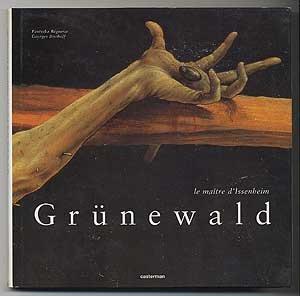 Grünewald: Le maître d'Issenheim (Les beaux livres du patrimoine) (French Edition)