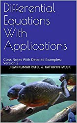 Differential Equations With Applications: Class Notes With Detailed Examples