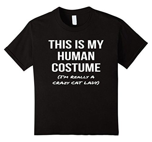 [Kids This Is My Human Costume I'm Really a Crazy Cat Lady Shirt 6 Black] (Funny Human Cat Costumes)