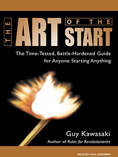 The Art of the Start: The Time-Tested, Battle-Hardened Guide for Anyone Starting Anything by Tantor Audio