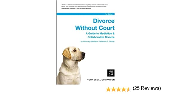 Divorce Without Court: A Guide to Mediation & Collaborative ...