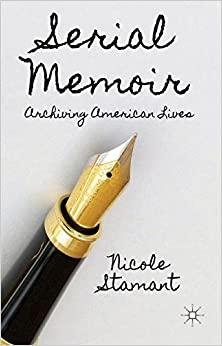 Serial Memoir: Archiving American Lives