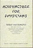 img - for Acupuncture for Physicians by Teruo Matsumoto (1974-08-30) book / textbook / text book