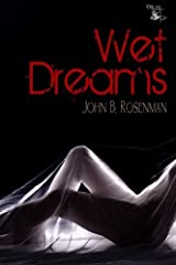 Wet Dreams Kindle Edition