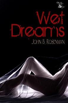 Wet Dreams by [B. Rosenman, John]