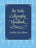 An Italic Calligraphy Handbook (Lettering, Calligraphy, Typography)