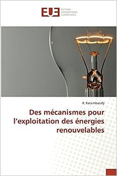 Des mécanismes pour l'exploitation des énergies renouvelables (Omn.Univ.Europ.)
