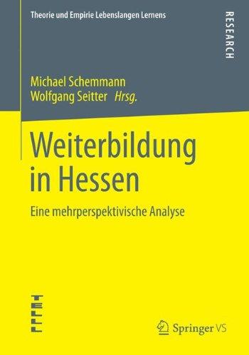 Weiterbildung in Hessen: Eine mehrperspektivische Analyse (Theorie und Empirie Lebenslangen Lernens) (German Edition) PDF Text fb2 book
