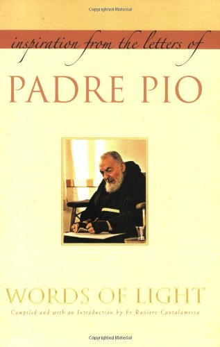Words Of Light Inspiration From The Letters Of Padre Pio