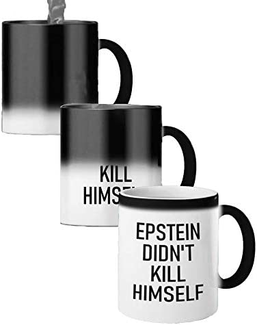 Funny Coffee Mug - Epstein Didn't Kill Himself Color Changing Magic Mug - These Funny Mugs are Perfect For Any Funny Coffee Mugs Collection or a Great Gift