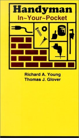 Handyman In-Your-Pocket by Richard Allen Young, Thomas J. Glover (2001) Paperback
