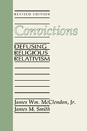 Convictions: Defusing Religious Relativism…