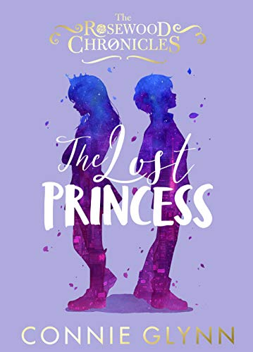 The Lost Princess (The Rosewood Chronicles Book 3)