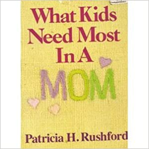 Book What Kids Need Most in a Mom