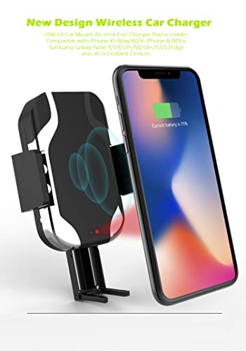 Wireless Car Charger Mount, 10W Qi Car Mount Air Vent Fast Charger & Phone Holder, Compatible with iPhone Xs Max/XR/X, iPhone 8/8Plus, Samsung Galaxy S9/S9+/S8/S7 and All Qi Enabled Devices -
