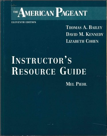 The American Pageant Instructor Resource Guide Mel Piehil