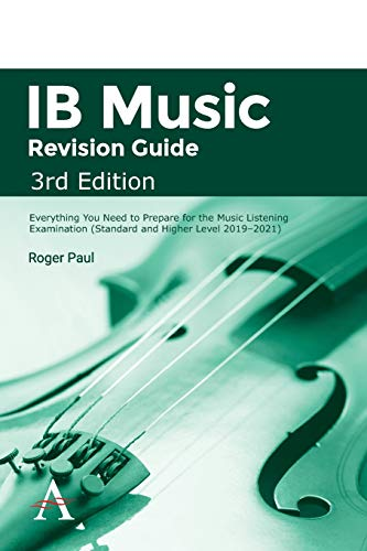 (IB Music Revision Guide, Third Edition: Everything You Need to Prepare for the Music Listening Examination (Standard and Higher Level 2019-2021))