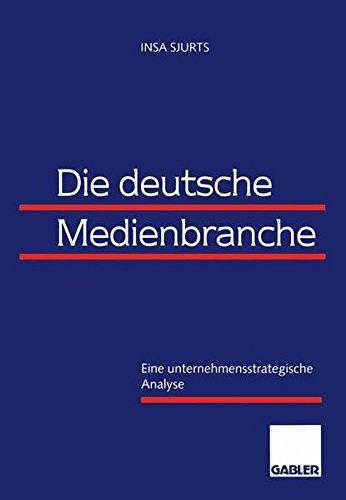 Die deutsche Medienbranche: Eine unternehmensstrategische Analyse