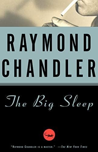 The Big Sleep: A Novel (Philip Marlowe series Book 1)