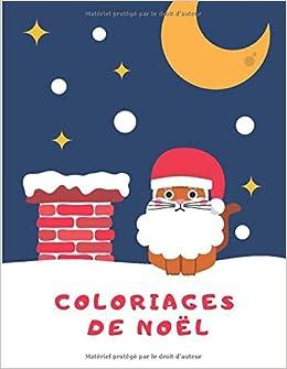 Coloriages de Noël: Cahier de Coloriage pour Enfants   Dessins de
