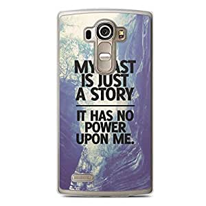 Inspirational LG G4 Transparent Edge Case - My past is just a story
