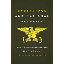 Cyberspace and National Security: Threats, Opportunities, and Power in a Virtual World