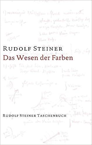 Das Wesen der Farben: Drei Vorträge, Dornach 1921 sowie 9 Vorträge ...
