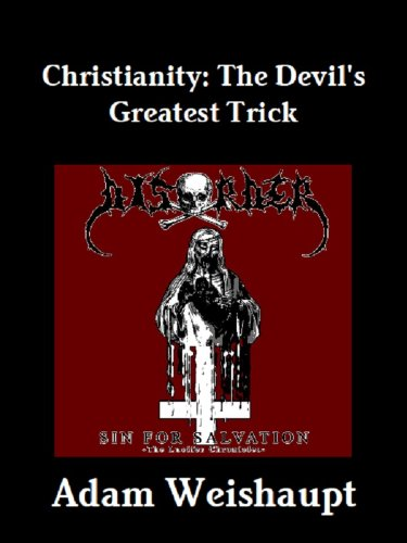 Christianity The Devil S Greatest Trick The Anti Christian Series