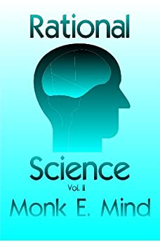Rational Science Vol. II by [Mind, Monk E.]