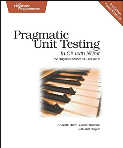 Pragmatic Unit Testing in C# with NUnit, 2nd Edition (Pragmatic Starter Kit Series, Vol. 2)