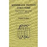Membrane Protein Structure : Experimental Approaches, , 0195071123