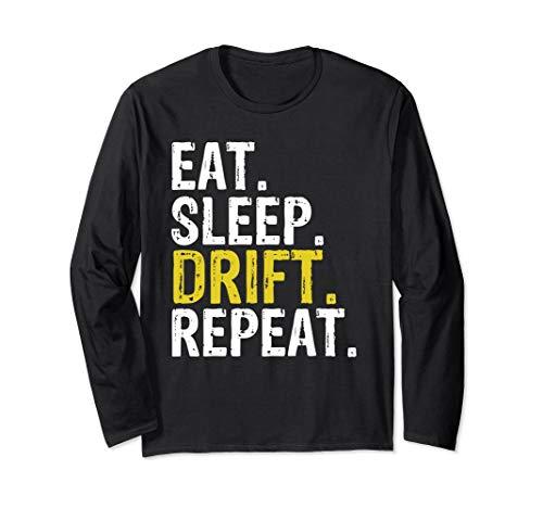 Eat Sleep Drift Repeat Drifting Gift Long Sleeve