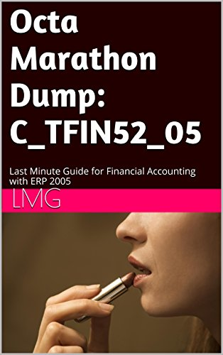 Octa Marathon Dump: C_TFIN52_05: Last Minute Guide for Financial Accounting with ERP 2005 Pdf