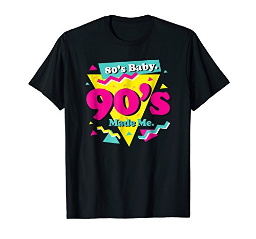 80s BABY 90s MADE ME Cool Gift Present Tee Shirt -