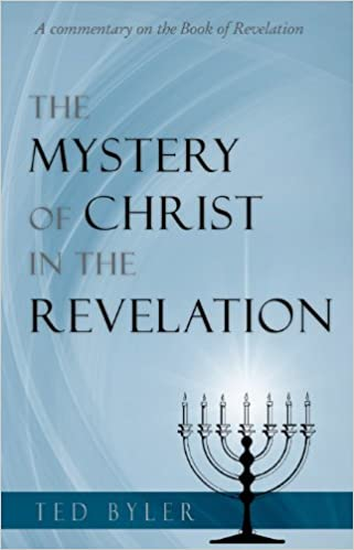 The Mystery of Christ in the Revelation: Ted Byler