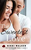 The Sweetest Love (The Rossellini Family Series Book 2)