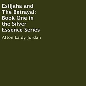 Esiljaha and the Betrayal Audiobook