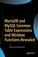 MariaDB and MySQL Common Table Expressions and Window Functions Revealed Front Cover