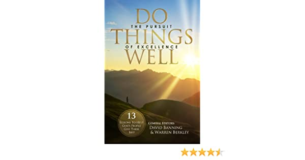 33128d54b38 Do Things Well  The Pursuit Of Excellence - Kindle edition by Max Dawson