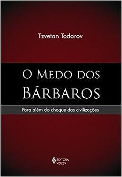 Book O Medo dos Bárbaros. Para Além do Choque das Civilizações (Em Portuguese do Brasil)