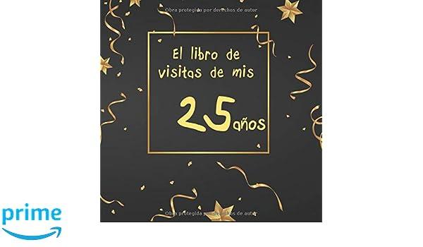 El libro de visitas de mis 25 años: ¡feliz cumpleaños ...